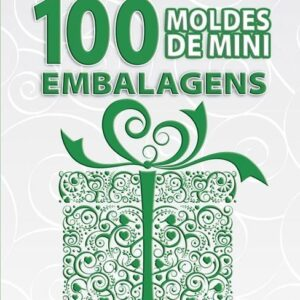 100 Moldes Mini Embalagens Volume 3