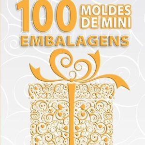 100 Moldes Mini Embalagens Volume 4