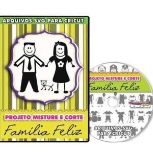 Família Feliz - Projeto Misture e Corte - Cricut